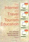 The Internet and Travel and Tourism Education - Gary Williams, William Chernish