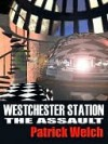 The Assult (Westchester Station Series Book 2) - Patrick Welch