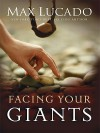 Facing Your Giants - Max Lucado