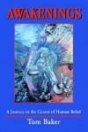 Awakenings: A Journey to the Center of Human Belief - Tom Baker