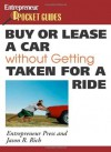 Buy or Lease a Car Without Getting Taken for a Ride (Entrepreneur Magazine's Pocket Guides) - Entrepreneur Press, Jason R. Rich