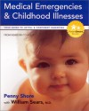 Medical Emergencies & Childhood Illnesses: Includes Your Child's Personal Health Journal (Parent Smart) - Penny A. Shore, William Sears