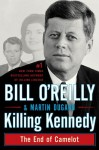 Killing Kennedy: The End of Camelot - Bill O'Reilly