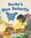 Becky's Blue Butterfly, Level Gold [With Teacher's Guide] (Flying Colors Fiction) - Jay Sanders, Suzie Byrne