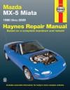 Mazda MX-5 Miata 1990 Thru 2009 - John H Haynes
