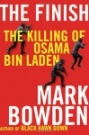 The Finish: The Killing of Osama Bin Laden - Mark Bowden