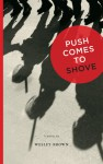 Push Comes to Shove - Wesley Brown