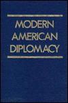 Modern American Diplomacy - John Martin Carroll, George C. Herring