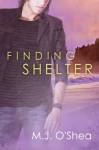 Finding Shelter (Rock Bay #3) - M.J. O'Shea