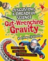 Gut-Wrenching Gravity and Other Fatal Forces. by Anna Claybourne - Anna Claybourne