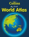 My First World Atlas (My First) - Collins