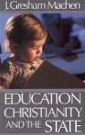 Education Christianity & the State - J. Gresham Machen