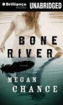 Bone River - Megan Chance