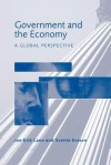 Government and the Economy: A Global Perspective - Jan-Erik Lane, Svante O. Ersson