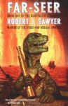 Far-Seer: Book One of the Quintaglio Ascension - Robert J. Sawyer
