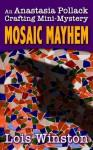 Mosaic Mayhem (Anastasia Pollack Crafting Mini-Mystery) - Lois Winston