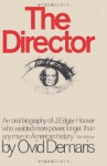 The Director an Oral Biography of J. Edgar Hoover - Ovid Demaris, Sam Sloan, Melvin H Pervis, Robert Cromie