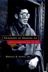 Prisoners of Shangri-La: Tibetan Buddhism and the West - Donald S. Lopez Jr.