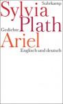 Ariel. Urfassung: Englisch und deutsch - Sylvia Plath, Frieda Hughes, Alissa Walser