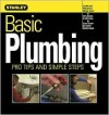 Stanley Basic Plumbing: Pro Tips And Simple Steps - Meredith Books