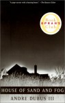 House of Sand and Fog - Andre Dubus III