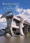 The Anatomy of Canals: Decline & Renewal - Anthony Burton, Derek Pratt
