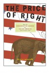 The Price of Right: How the Conservative Agenda Has Failed America (and Always Will) - Alicia Morgan