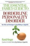 The Essential Family Guide to Borderline Personality Disorder - Randi Kreger, Paul Mason