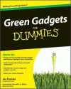 Green Gadgets for Dummies - Joe Hutsko, Tom Zeller Jr.