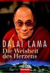 Die Weisheit Des Herzens - Dalai Lama XIV, Bstan-'dzin-rgya-mtsho