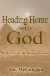 Heading Home With God - Jim Mcguiggan