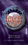 Dream Worlds: Dragon Kiss / Untot mit Biss - G.A. Aiken, Karen Chance