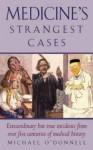 Medicine's Strangest Cases - Michael O'Donnell