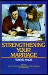 Strengthening Your Marriage: - Wayne A. Mack