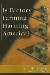 Is Factory Farming Harming America? - Stuart A. Kallen