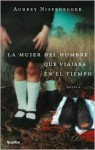 La mujer del viajero en el tiempo - Audrey Niffenegger, Silvia Alemany