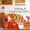 Country Living Making and Displaying Quilts - Sarah Hoggett, Country Living Magazine