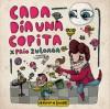 Cada día una copita - Paio Zuloaga, Liniers