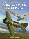 Polikarpov I-15, I-16 and I-153 Aces - Mikhail Maslov, Mark Postlethwaite