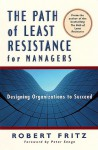 The Path of Least Resistance for Managers - Robert Fritz, Peter M. Senge