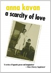 A Scarcity of Love - Anna Kavan