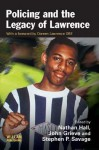 Policing the Legacy of Lawrence - Nathan Hall, John Grieve, Stephen Savage