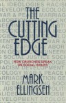 The Cutting Edge: How Churches Speak on Social Issues - Mark Ellingsen