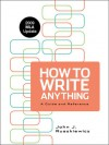 How to Write Anything with 2009 MLA Update: A Guide and Reference - John J. Ruszkiewicz