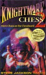 Knightmare Chess 2: More Choas on the Chessboard - Steve Jackson, Pierre Clequin
