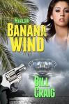 Marlow: Banana Wind (A Key West Mystery, #2) - Bill Craig