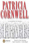Trace (Kay Scarpetta, #13) - Kate Reading, Patricia Cornwell