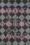 Making History Matter - Robert Dawidoff
