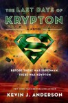The Last Days of Krypton - Kevin J. Anderson