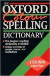 The Oxford Colour Spelling Dictionary - Maurice Waite